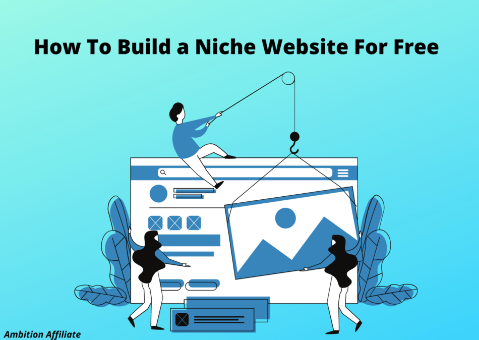 How to build a niche website for FREE