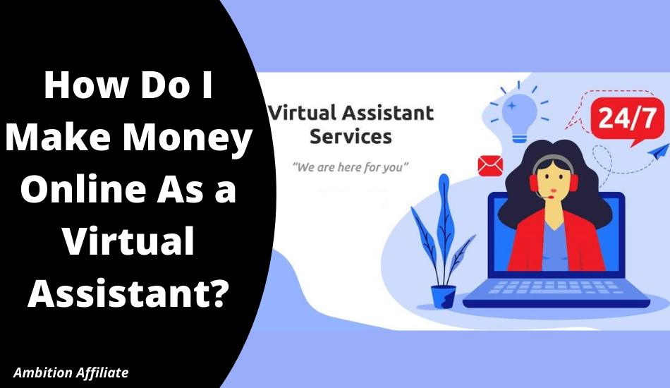 How Do I Make Money Online As a Virtual Assistant