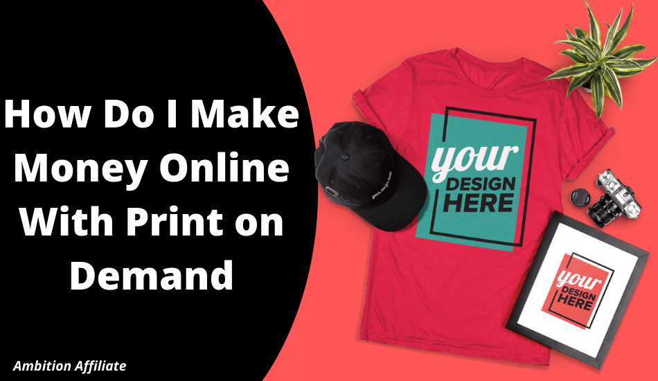 How Do I Make Money Online With Print on Demand