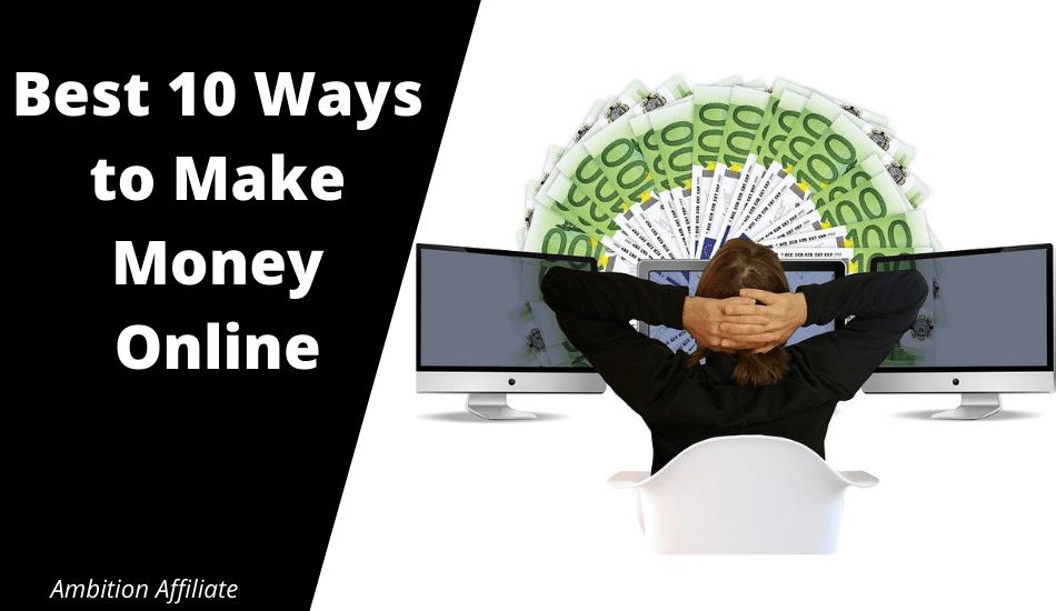 Best 10 Ways to Make Money Online.